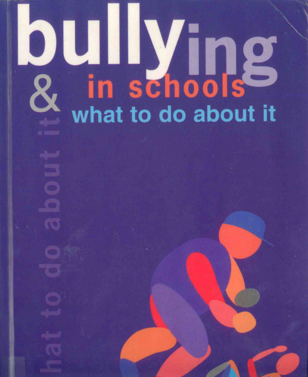 Bullying in Schools: and what to do about it